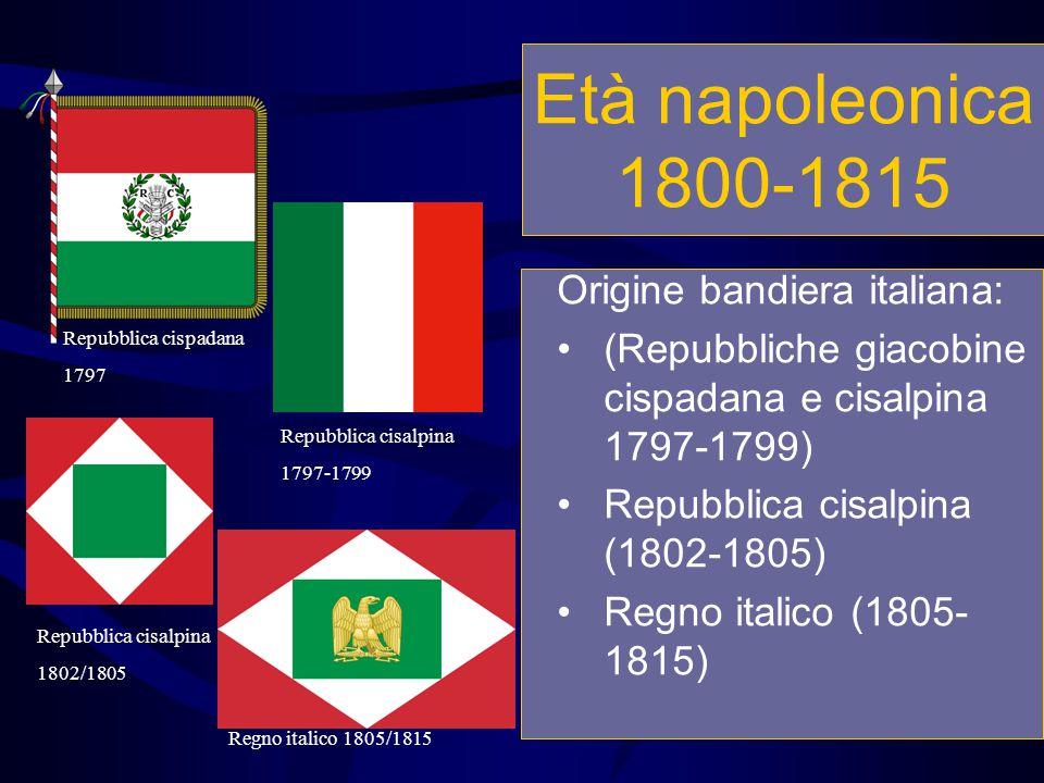 Età napoleonica 1800-1815 Origine bandiera italiana: