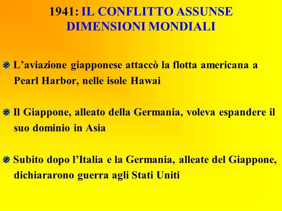 1941: IL CONFLITTO ASSUNSE DIMENSIONI MONDIALI