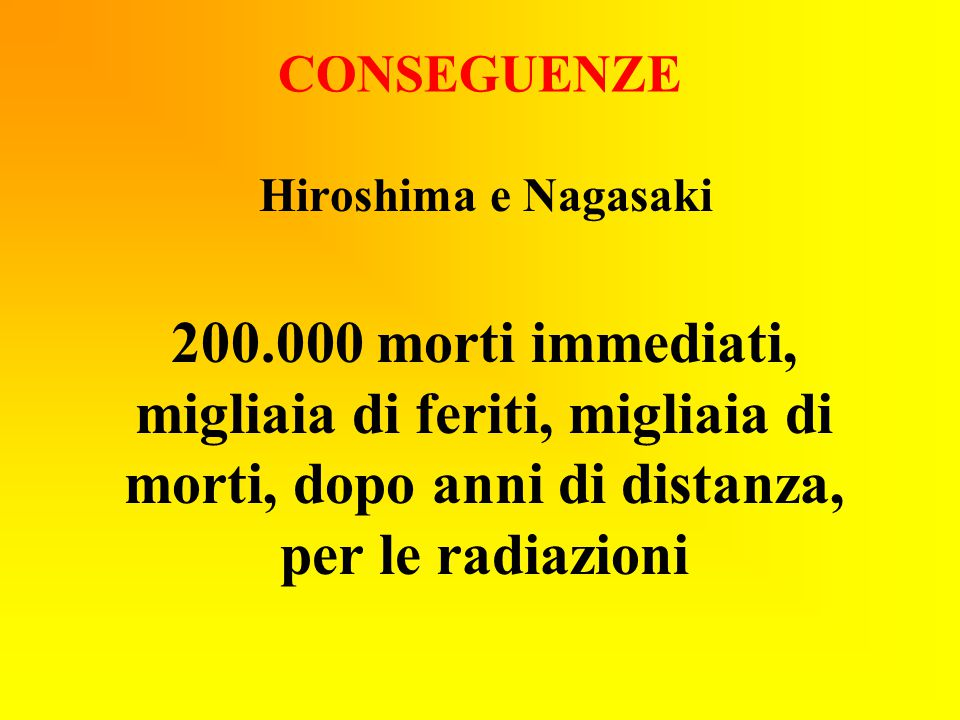 CONSEGUENZE Hiroshima e Nagasaki.