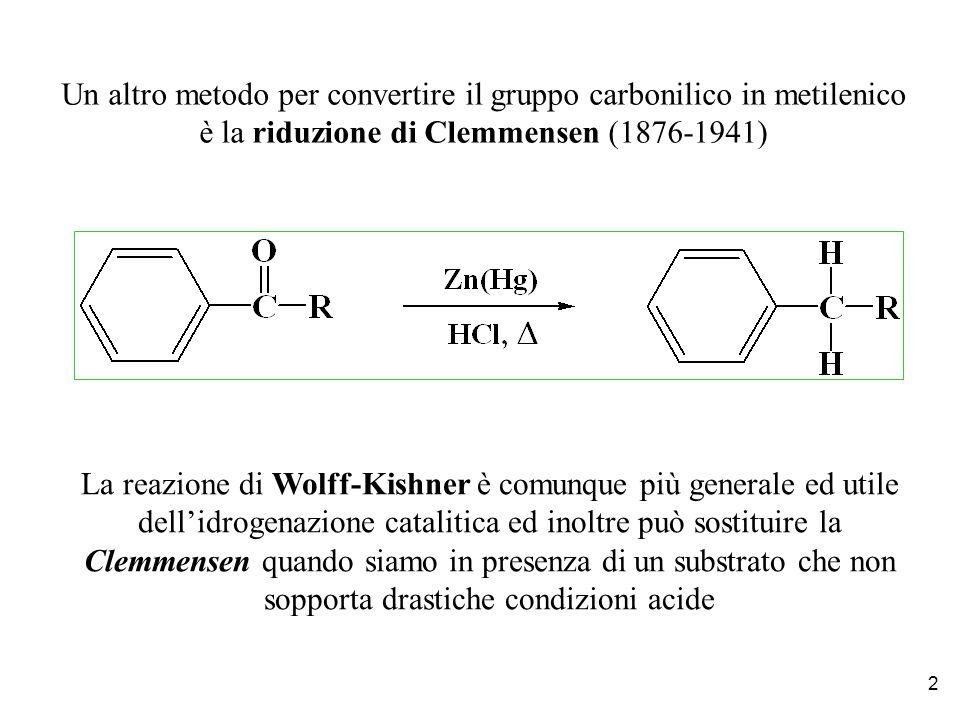 Un altro metodo per convertire il gruppo carbonilico in metilenico è la riduzione di Clemmensen (1876-1941)