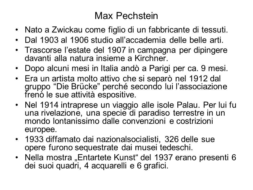 Max Pechstein Nato a Zwickau come figlio di un fabbricante di tessuti.