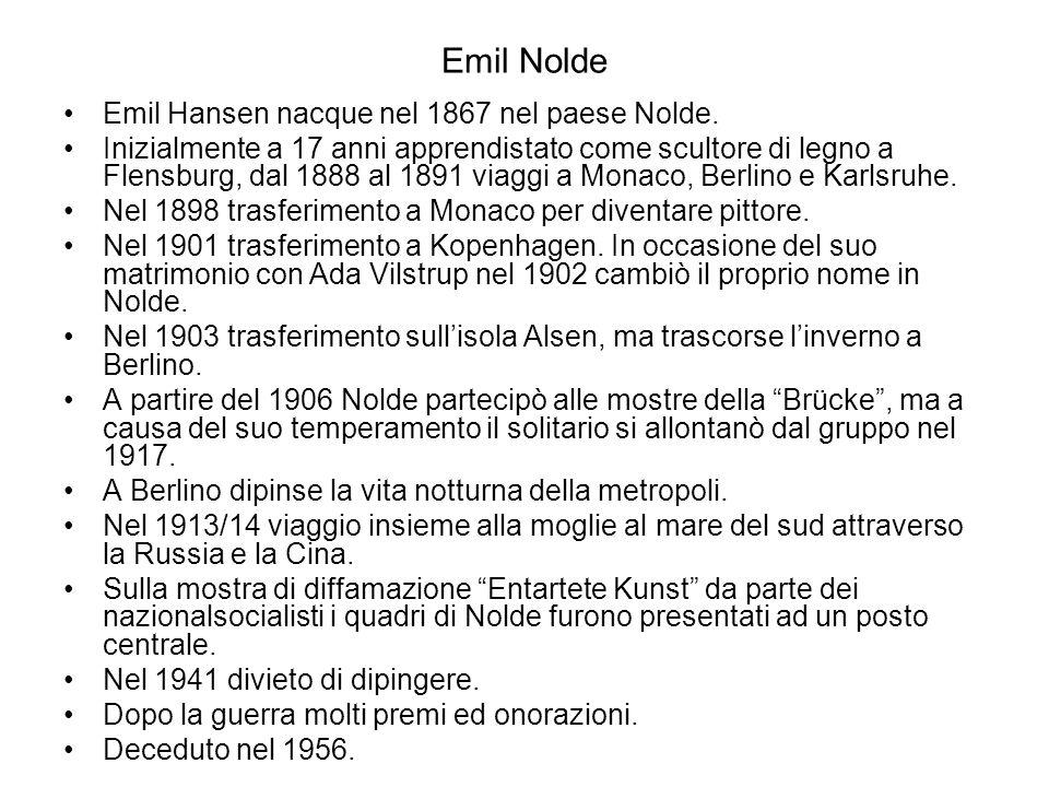 Emil Nolde Emil Hansen nacque nel 1867 nel paese Nolde.
