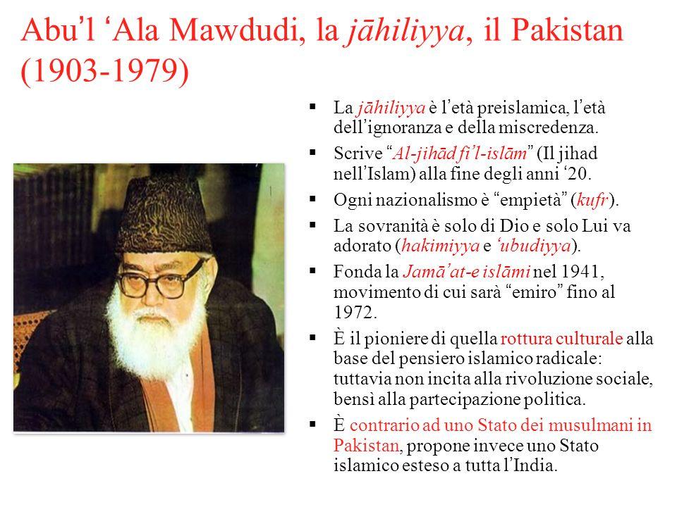 Abu'l 'Ala Mawdudi, la jāhiliyya, il Pakistan (1903-1979)