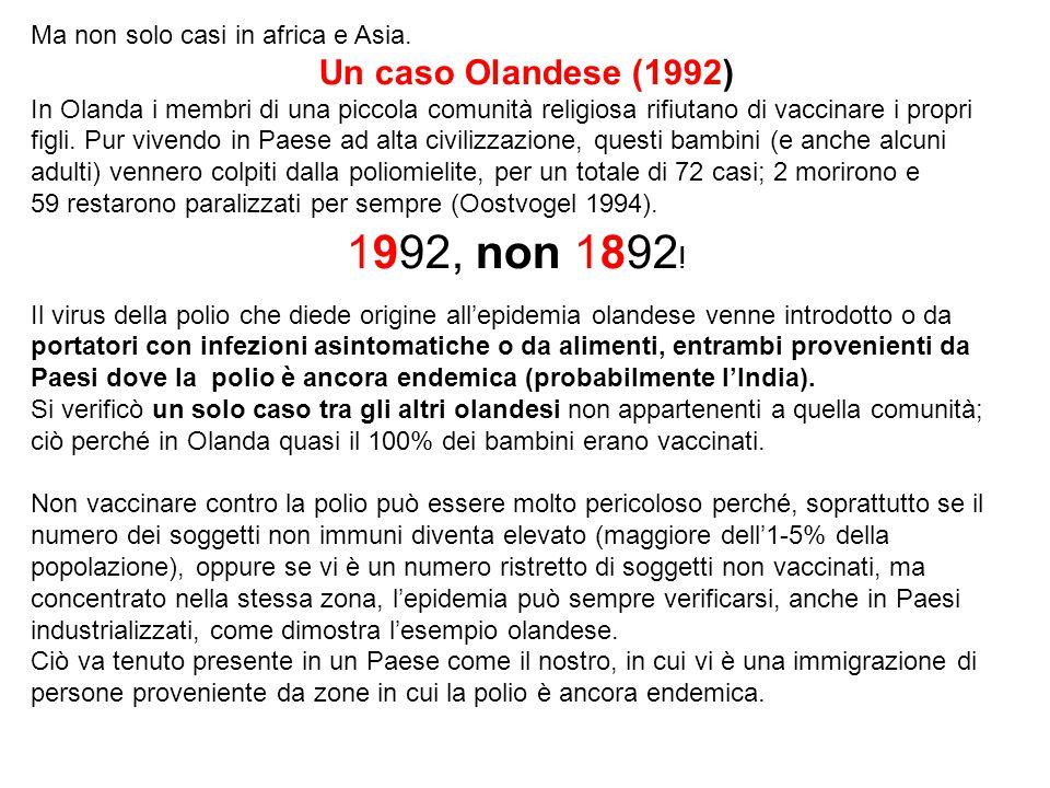Un caso Olandese (1992) Ma non solo casi in africa e Asia.