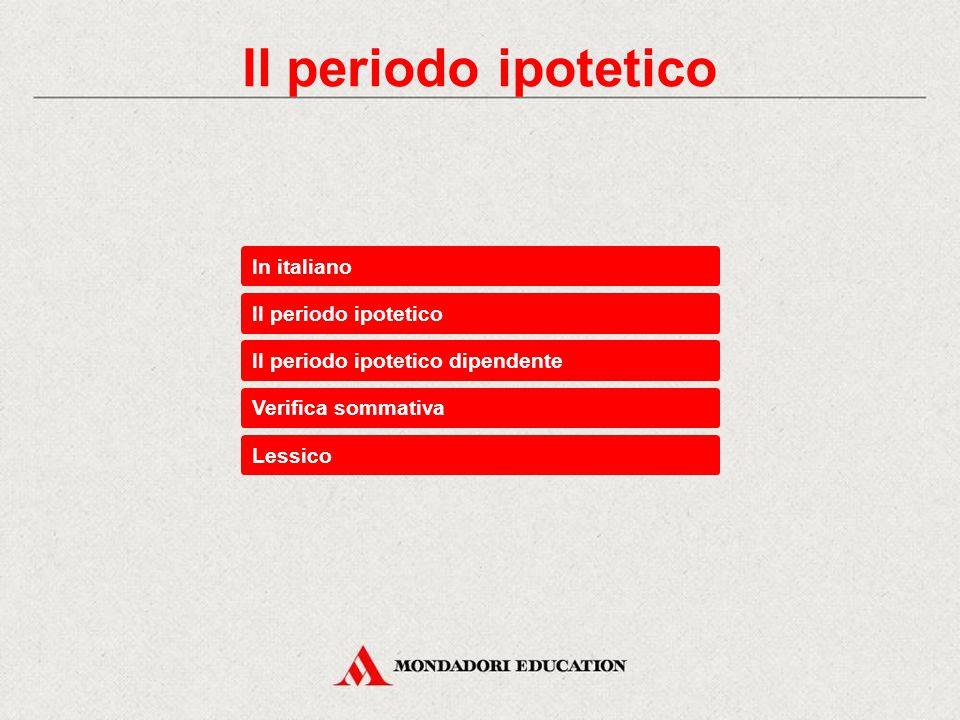 Il periodo ipotetico In italiano Il periodo ipotetico