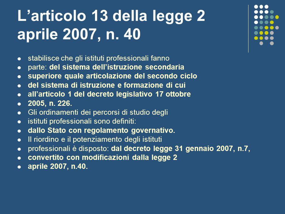 L'articolo 13 della legge 2 aprile 2007, n. 40