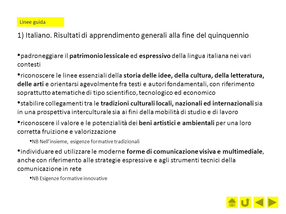Linee guida 1) Italiano. Risultati di apprendimento generali alla fine del quinquennio.