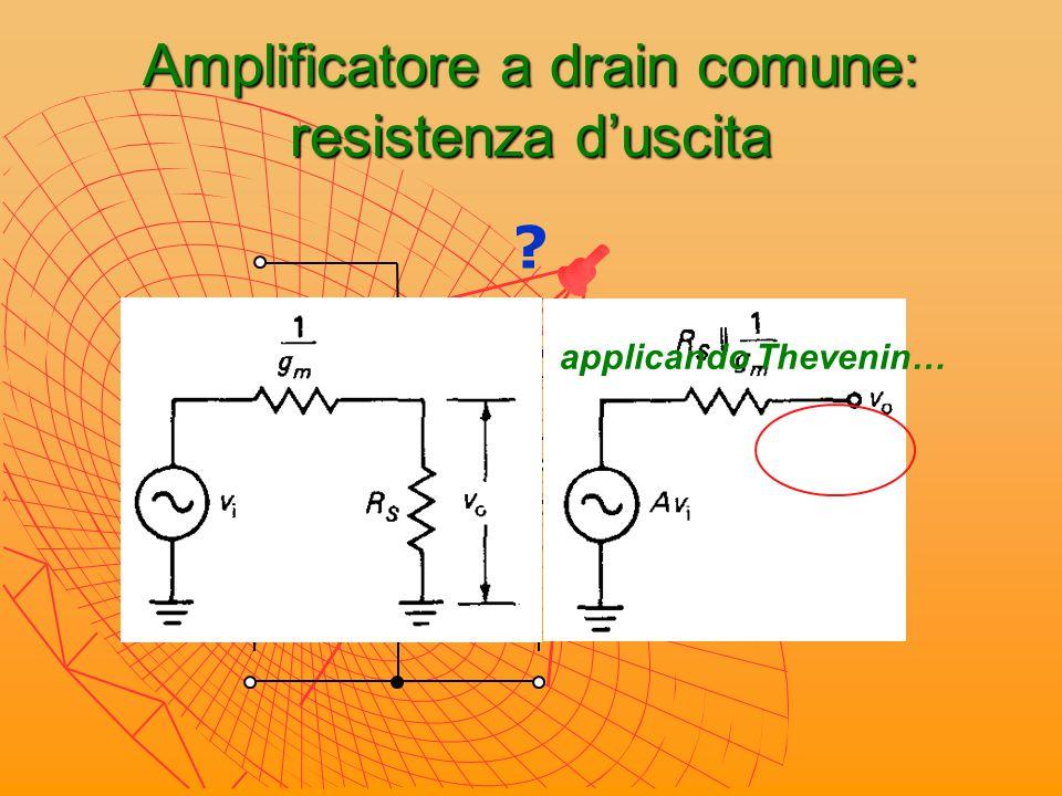 Amplificatore a drain comune: resistenza d'uscita