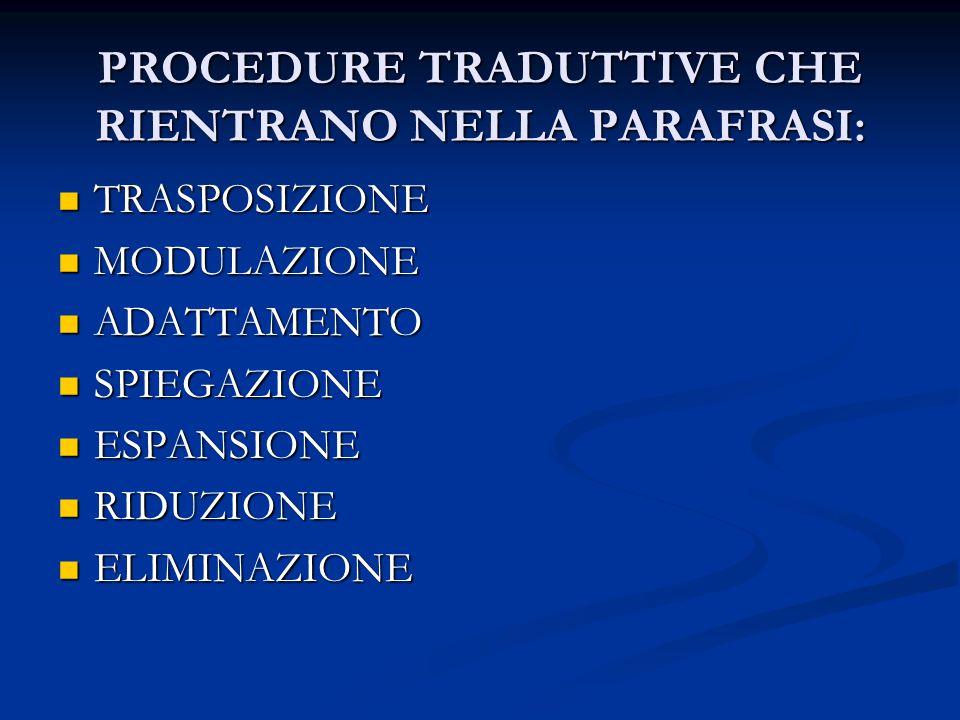 PROCEDURE TRADUTTIVE CHE RIENTRANO NELLA PARAFRASI: