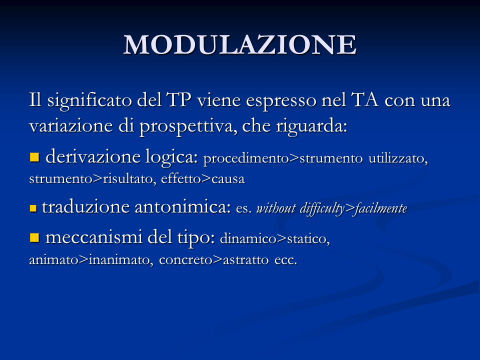 MODULAZIONE Il significato del TP viene espresso nel TA con una variazione di prospettiva, che riguarda: