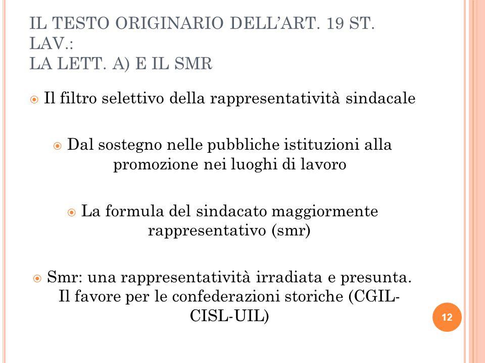 IL TESTO ORIGINARIO DELL'ART. 19 ST. LAV.: LA LETT. A) E IL SMR