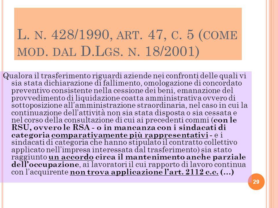 L. n. 428/1990, art. 47, c. 5 (come mod. dal D.Lgs. n. 18/2001)