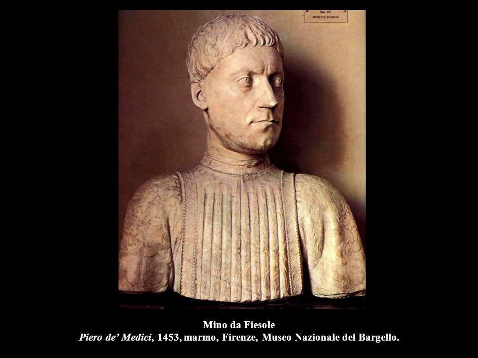 Mino da Fiesole Piero de' Medici, 1453, marmo, Firenze, Museo Nazionale del Bargello.