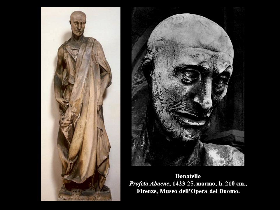 Donatello Profeta Abacuc, 1423-25, marmo, h. 210 cm