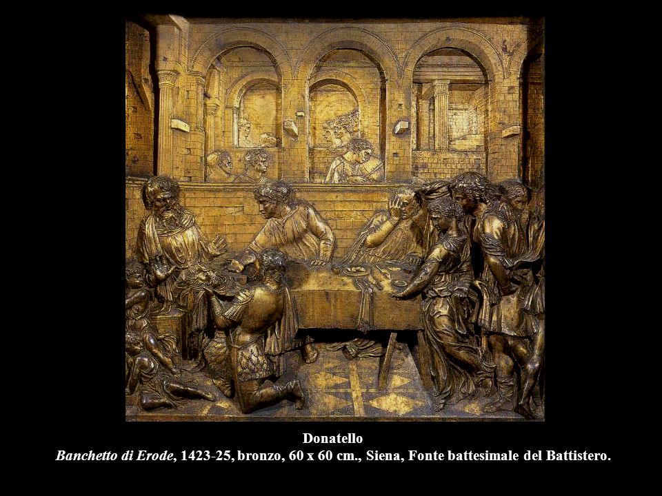 Donatello Banchetto di Erode, 1423-25, bronzo, 60 x 60 cm