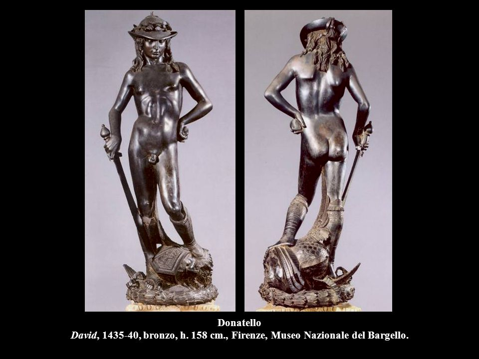 Donatello David, 1435-40, bronzo, h. 158 cm