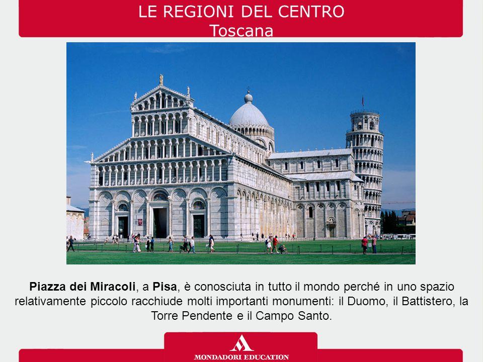 LE REGIONI DEL CENTRO Toscana
