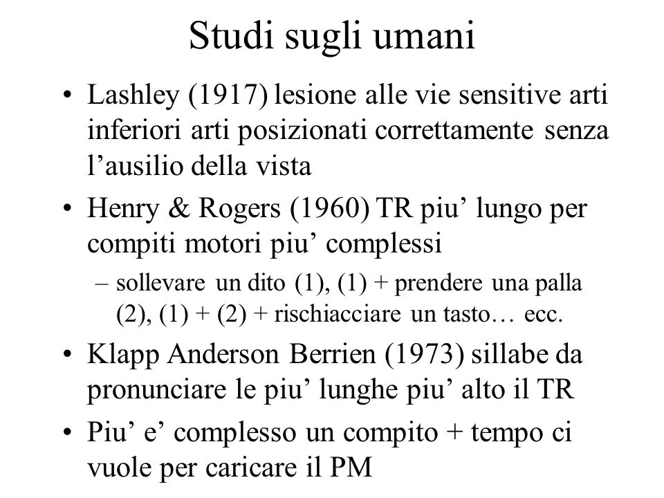 Studi sugli umani Lashley (1917) lesione alle vie sensitive arti inferiori arti posizionati correttamente senza l'ausilio della vista.