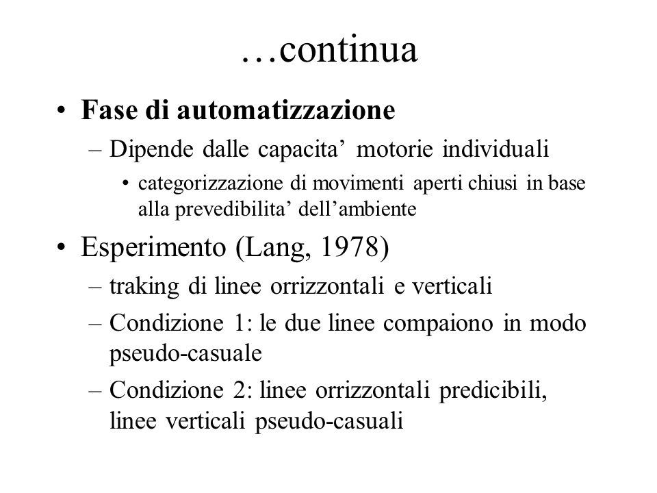…continua Fase di automatizzazione Esperimento (Lang, 1978)