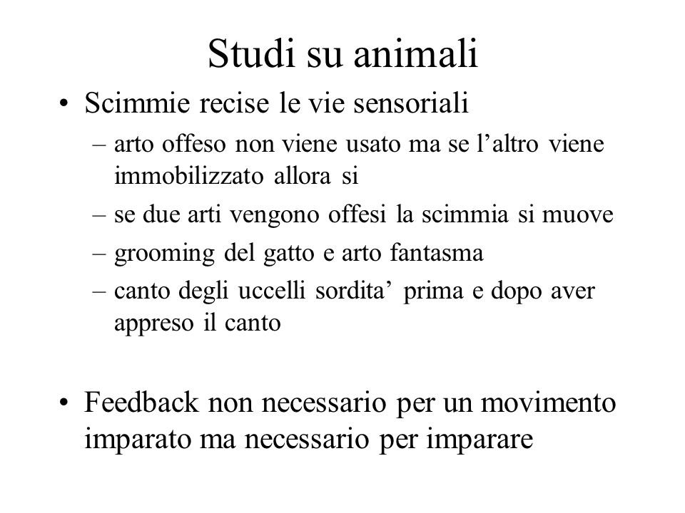 Studi su animali Scimmie recise le vie sensoriali