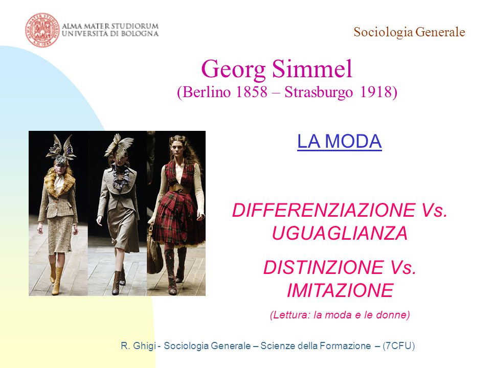 Georg Simmel LA MODA DIFFERENZIAZIONE Vs. UGUAGLIANZA