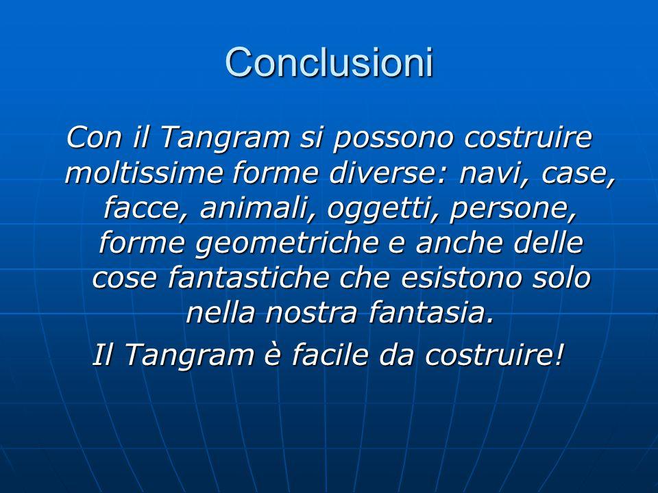 Il Tangram è facile da costruire!