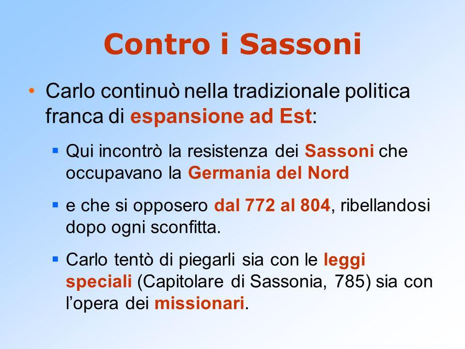 Contro i Sassoni Carlo continuò nella tradizionale politica franca di espansione ad Est: