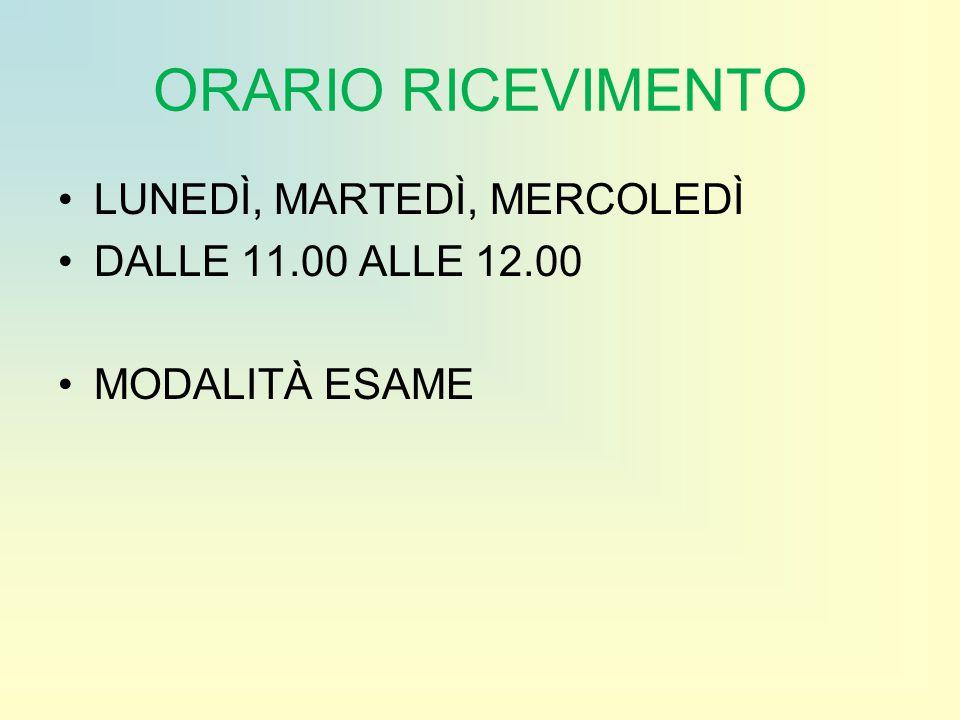 ORARIO RICEVIMENTO LUNEDÌ, MARTEDÌ, MERCOLEDÌ DALLE 11.00 ALLE 12.00