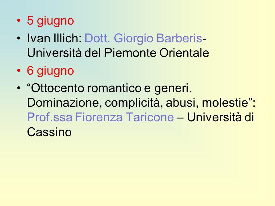 5 giugno Ivan Illich: Dott. Giorgio Barberis- Università del Piemonte Orientale. 6 giugno.