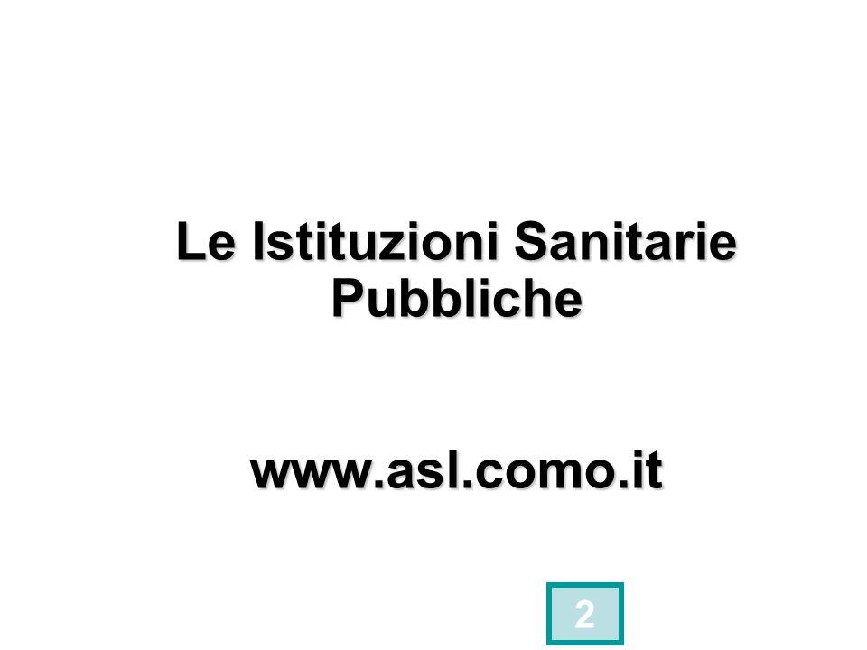 Le Istituzioni Sanitarie Pubbliche www.asl.como.it