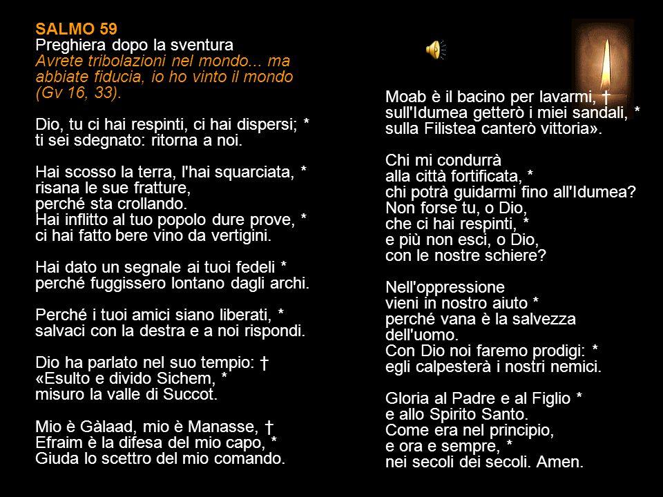 SALMO 59 Preghiera dopo la sventura Avrete tribolazioni nel mondo