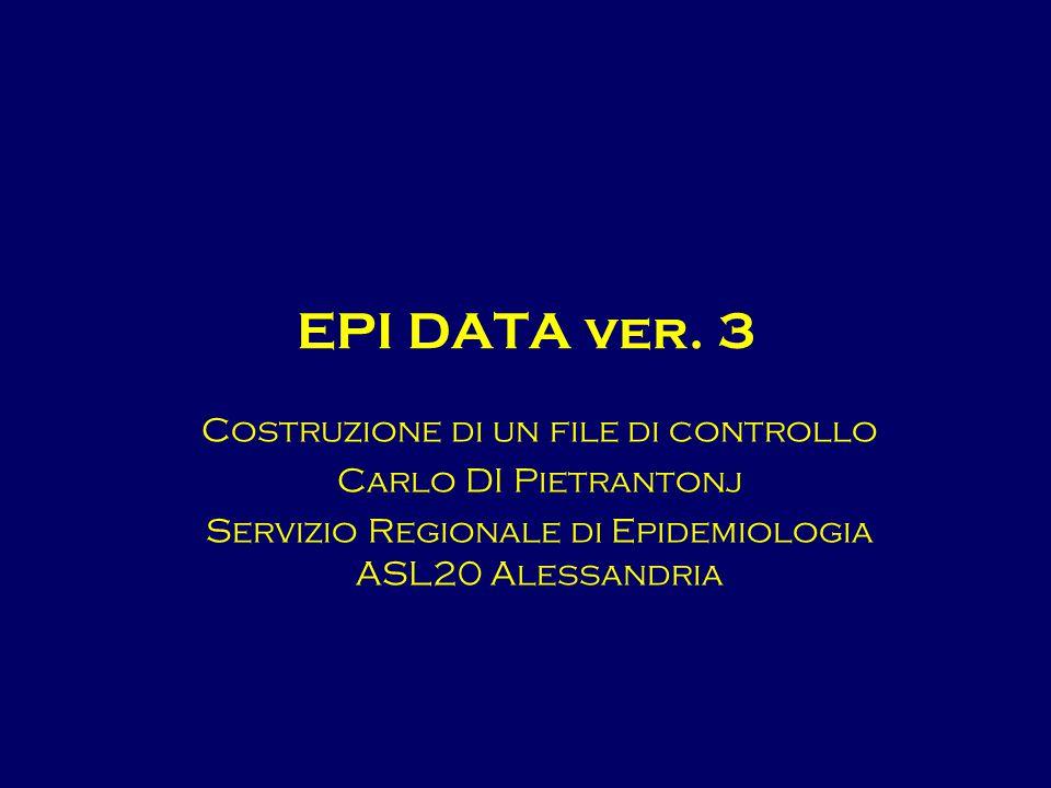 EPI DATA ver. 3 Costruzione di un file di controllo