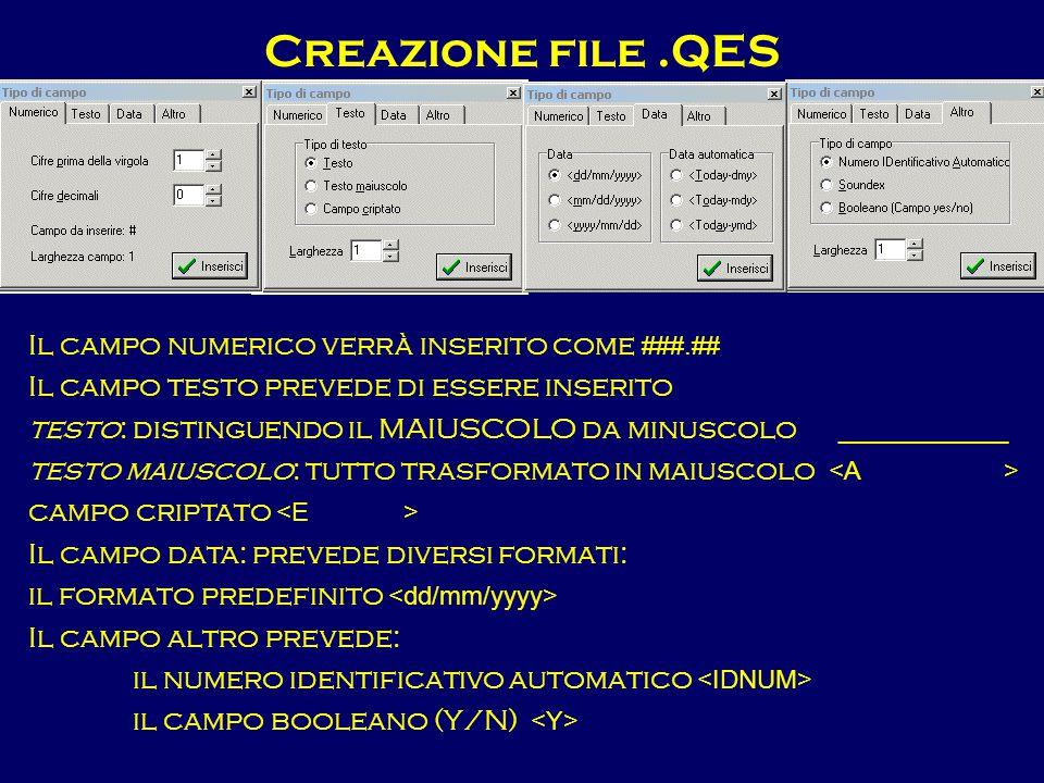 Creazione file .QES Il campo numerico verrà inserito come ###.##