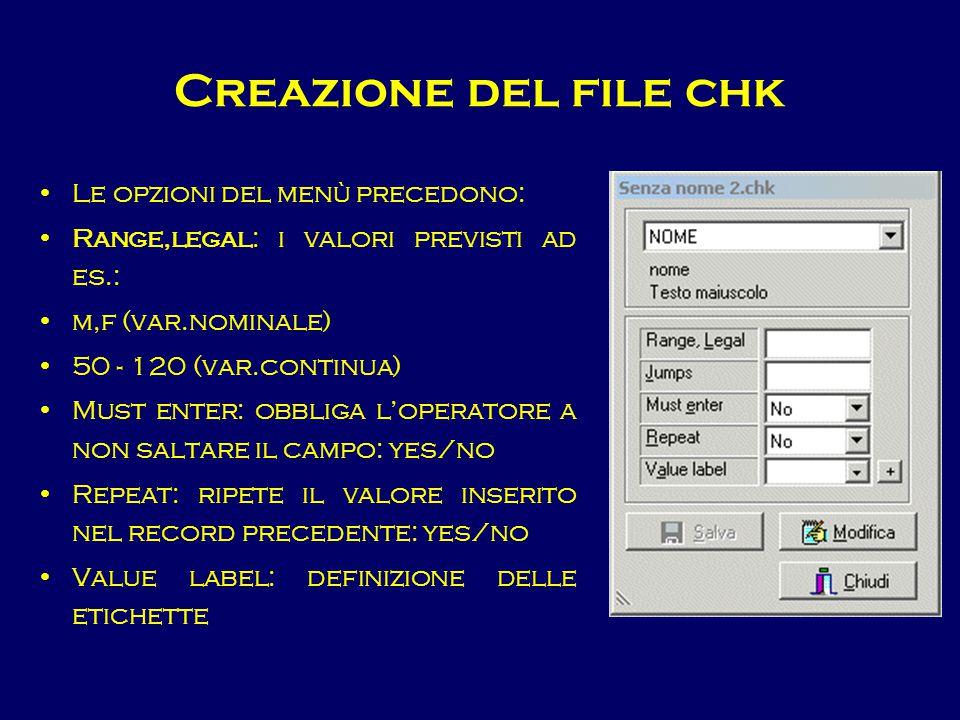Creazione del file chk Le opzioni del menù precedono: