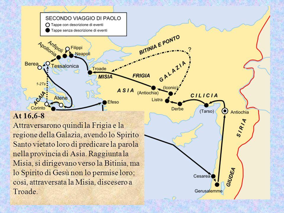 At 16,6-8 Attraversarono quindi la Frigia e la regione della Galazia, avendo lo Spirito Santo vietato loro di predicare la parola nella provincia di Asia.