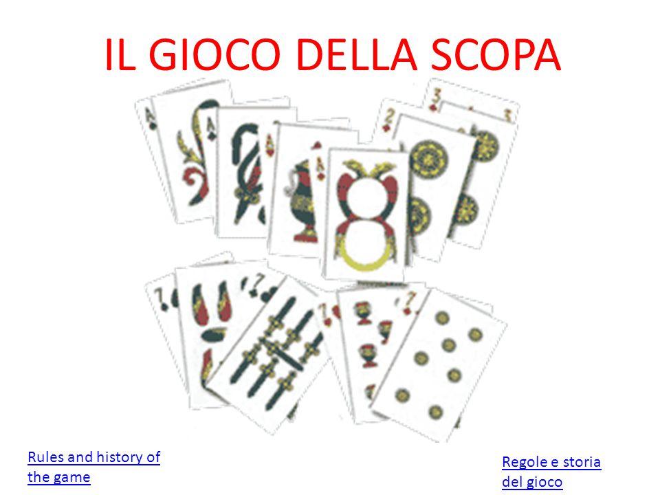 IL GIOCO DELLA SCOPA Rules and history of the game