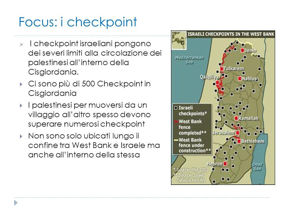 Focus: i checkpoint Ci sono più di 500 Checkpoint in Cisgiordania