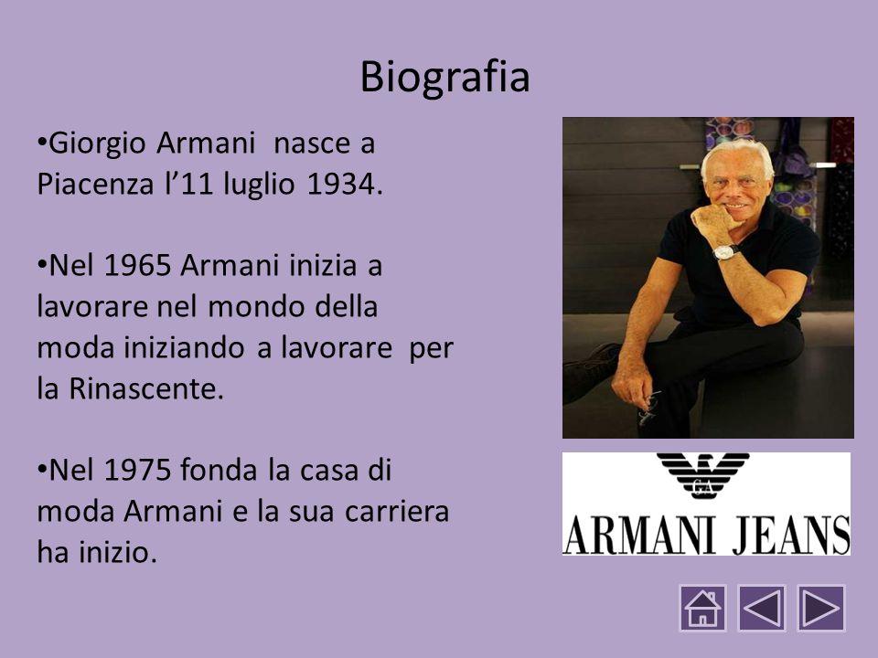 Biografia Giorgio Armani nasce a Piacenza l'11 luglio 1934.