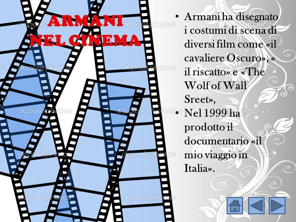 ARMANI NEL CINEMA Armani ha disegnato i costumi di scena di diversi film come «il cavaliere Oscuro», « il riscatto» e «The Wolf of Wall Sreet»,