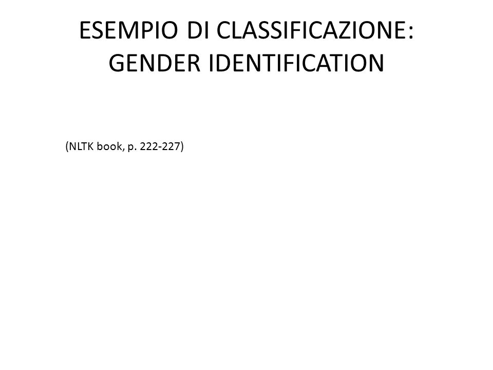 ESEMPIO DI CLASSIFICAZIONE: GENDER IDENTIFICATION