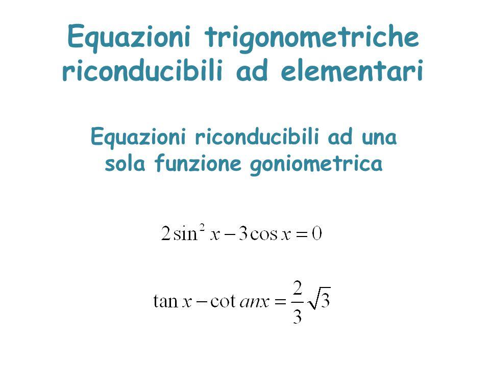 Equazioni trigonometriche riconducibili ad elementari