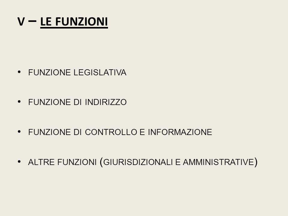 v – le funzioni funzione legislativa funzione di indirizzo
