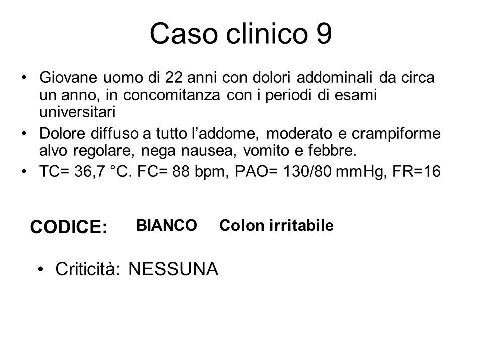 Caso clinico 9 CODICE: Criticità: NESSUNA