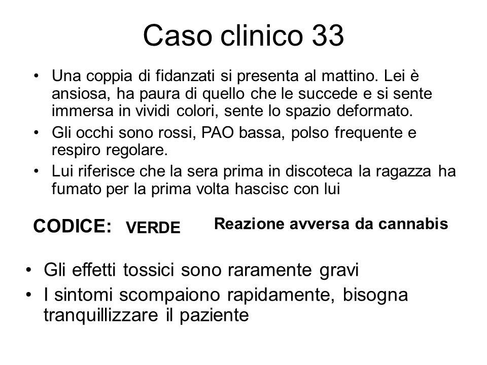 Caso clinico 33 CODICE: Gli effetti tossici sono raramente gravi