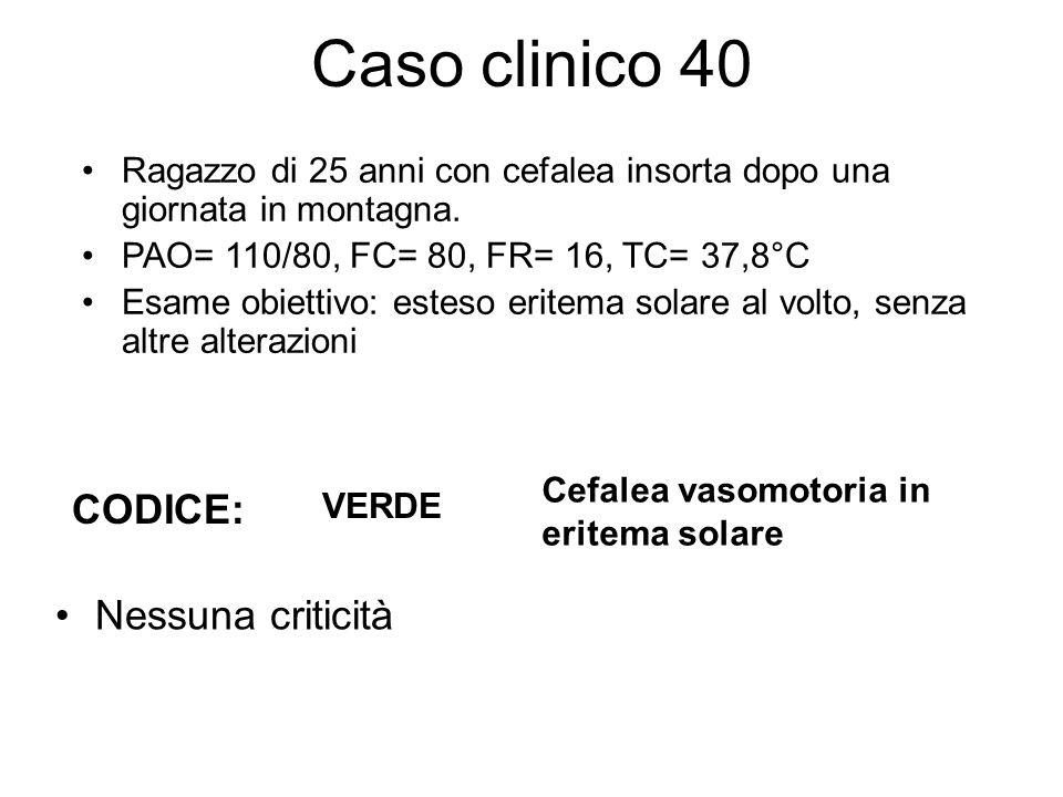 Caso clinico 40 CODICE: Nessuna criticità