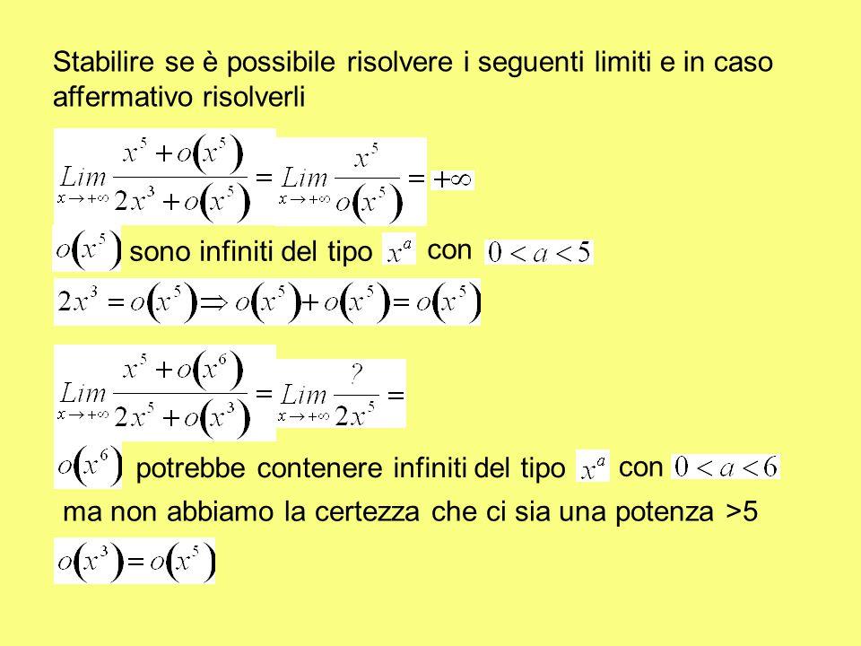 Stabilire se è possibile risolvere i seguenti limiti e in caso affermativo risolverli