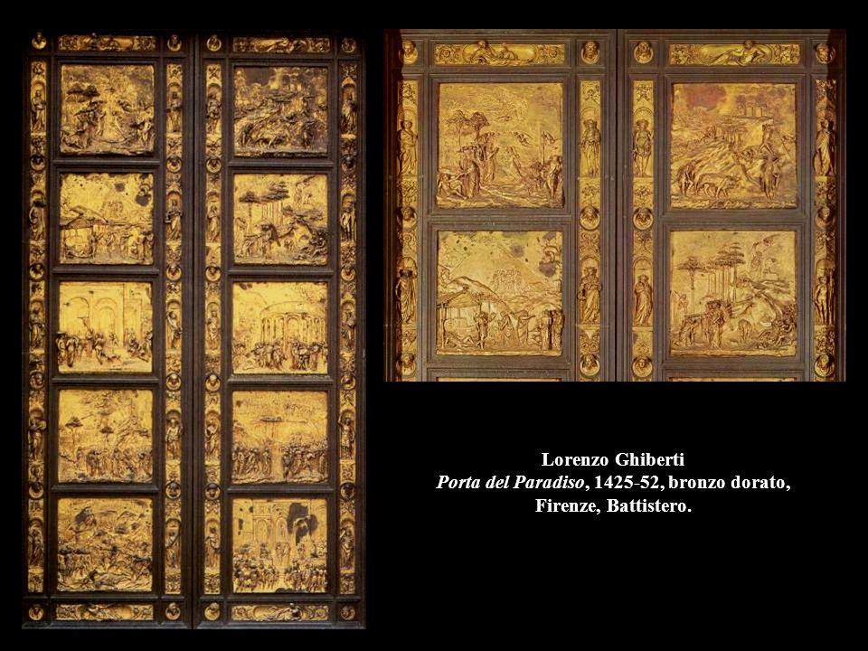 Lorenzo Ghiberti Porta del Paradiso, 1425-52, bronzo dorato, Firenze, Battistero.