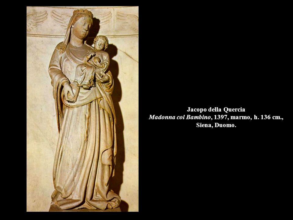 Jacopo della Quercia Madonna col Bambino, 1397, marmo, h. 136 cm