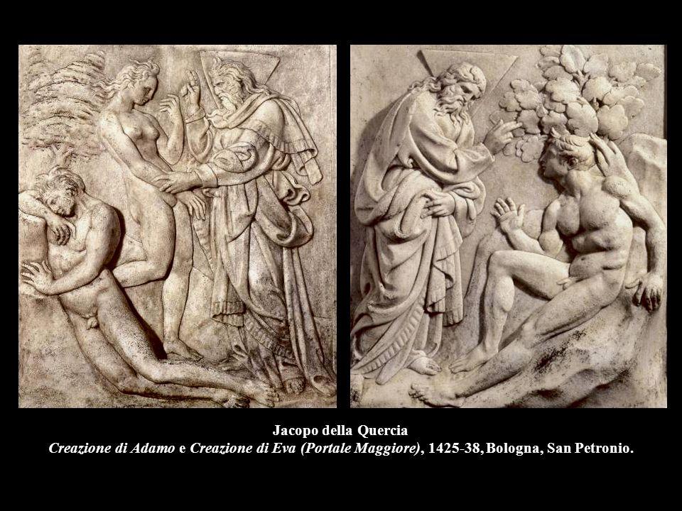 Jacopo della Quercia Creazione di Adamo e Creazione di Eva (Portale Maggiore), 1425-38, Bologna, San Petronio.