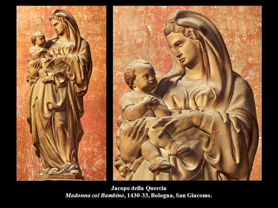 Jacopo della Quercia Madonna col Bambino, 1430-33, Bologna, San Giacomo.